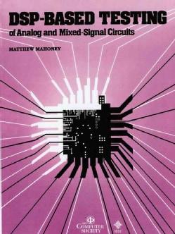 Dsp-Based Testing of Analog and Mixed-Signal Circuits (Paperback)