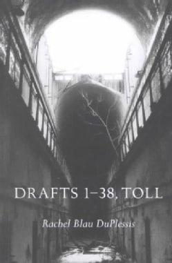 Drafts 1-38, Toll (Paperback)