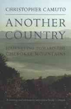 Another Country: Journeying Toward the Cherokee Mountains (Paperback)