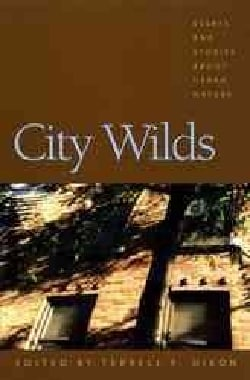 City Wilds: Essays and Stories About Urban Nature (Paperback)