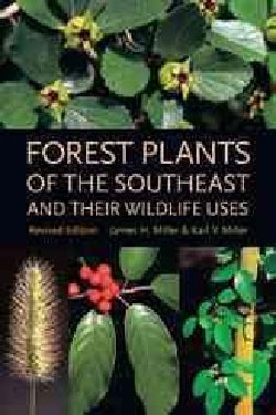 Forest Plants Of The Southeast And Their Wildlife Uses (Paperback)