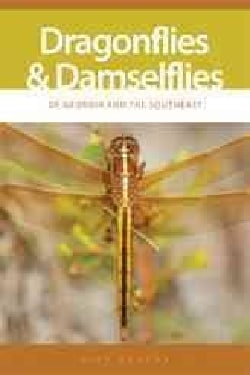 Dragonflies And Damselflies of Georgia And the Southeast (Paperback)