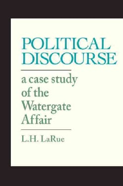 Political Discourse: A Case Study of the Watergate Affair (Paperback)