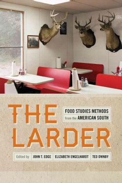 The Larder: Food Studies Methods from the American South (Hardcover)
