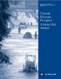 Natural Disaster Hotspots: A Global Risk Analysis (Paperback)