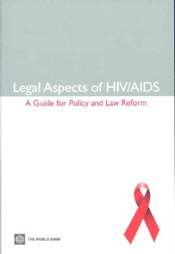 Legal Aspects of HIV/AIDS: A Guide for Policy and Law Reform (Paperback)