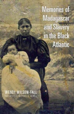 Memories of Madagascar and Slavery in the Black Atlantic (Paperback)