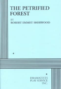 The Petrified Forest: A Play in 3 Acts (Paperback)