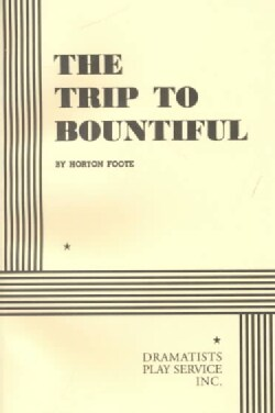 The Trip to Bountiful (Paperback)