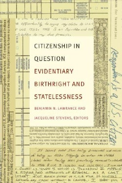 Citizenship in Question: Evidentiary Birthright and Statelessness (Paperback)
