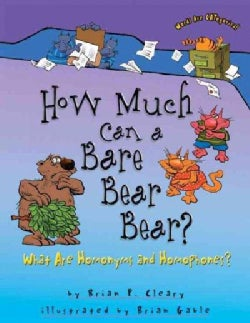 How Much Can a Bare Bear Bear?: What Are Homonyms and Homophones? (Paperback)