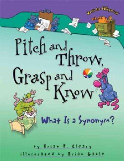 Pitch and Throw, Grasp and Know: What Is a Synonym? (Paperback)