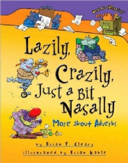 Lazily, Crazily, Just a Bit Nasally: More About Adverbs (Hardcover)