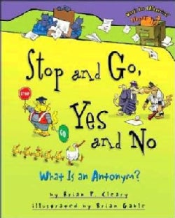 Stop and Go, Yes and No: What Is an Antonym? (Paperback)