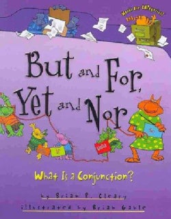 But and For, Yet and Nor: What is a Conjunction? (Hardcover)