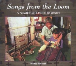 Songs from the Loom: A Navajo Girl Learns to Weave (Paperback)