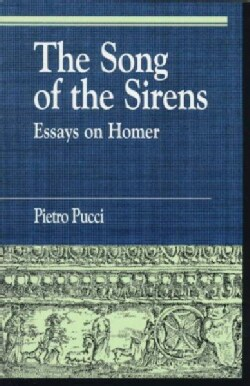 The Song of the Sirens: Essays on Homer (Paperback)