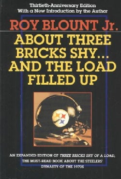 About Three Bricks Shy . . . and the Load Filled Up: the Story of the Greatest Football Team Ever (Paperback)