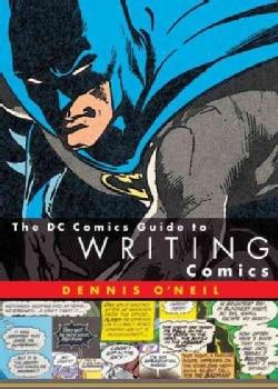 The Dc Comics Guide to Writing Comics (Paperback)