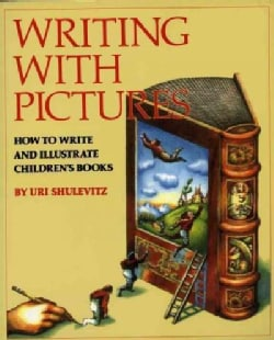 Writing With Pictures: How to Write and Illustrate Children's Books (Paperback)