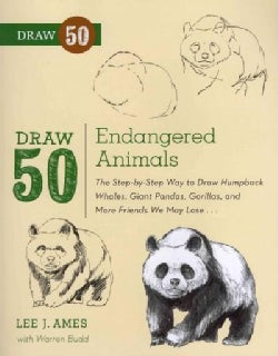 Draw 50 Endangered Animals: The Step-by-Step Way to Draw Humpback Whales, Giant Pandas, Gorillas, and More Friend... (Paperback)