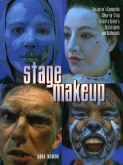 Stage Makeup: The Actor's Complete Step-By-Step Guide to Today's Techniques and Materials (Paperback)