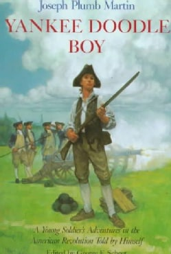 Yankee Doodle Boy: A Young Soldier's Adventures in the American Revolution Told by Himself (Paperback)
