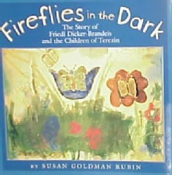 Fireflies in the Dark: The Story of Freidl Dicker-Brandeis and the Children of Terezin (Hardcover)