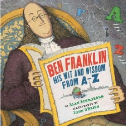 Ben Franklin: His Wit and Wisdom from a to Z (Hardcover)
