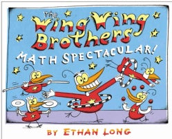 The Wing Wing Brothers Math Spectacular! (Hardcover)