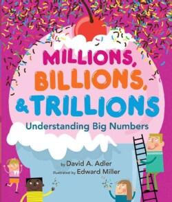 Millions, Billions, & Trillions: Understanding Big Numbers (Hardcover)