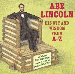 Abe Lincoln: His Wit and Wisdom from A-Z (Hardcover)