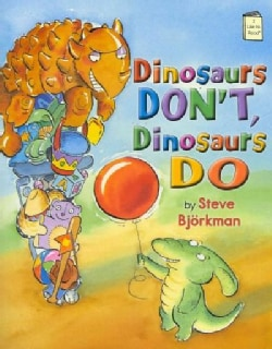 Dinosaurs Don't, Dinosaurs Do (Paperback)