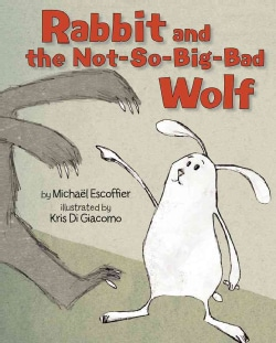 Rabbit and the Not-So-Big-Bad Wolf (Hardcover)