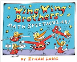 The Wing Wing Brothers Math Spectacular! (Paperback)