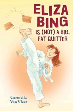 Eliza Bing Is (Not) a Big, Fat Quitter (Hardcover)