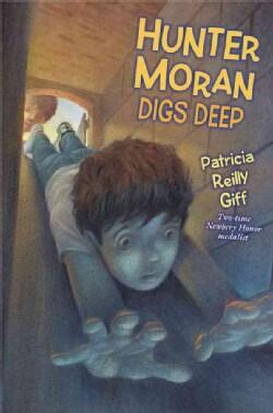 Hunter Moran Digs Deep (Hardcover)