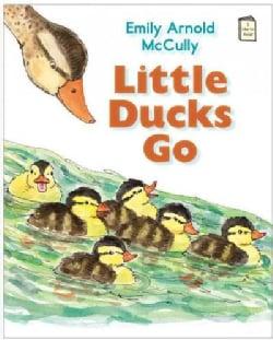 Little Ducks Go (Paperback)