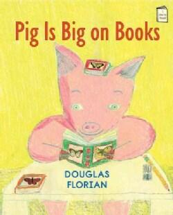 Pig Is Big on Books (Paperback)