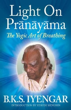 Light on Pranayama the Yogic Art of Breathing (Paperback)