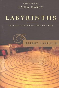 Labyrinths: Walking Toward the Center (Paperback)