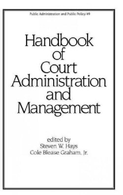 Handbook of Court Administration and Management (Hardcover)
