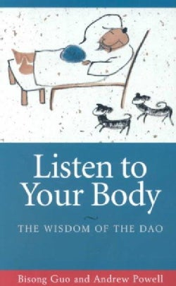 Listen to Your Body: The Wisdom of the Dao (Paperback)