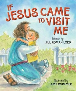 If Jesus Came to Visit Me (Board book)
