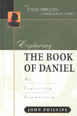 Exploring the Book of Daniel: An Expository Commentary (Hardcover)