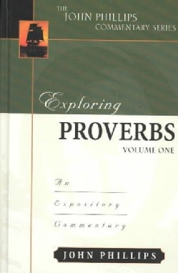Exploring Proverbs: An Expository Commentary (Hardcover)