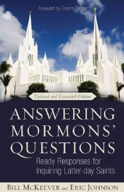 Answering Mormons' Questions: Ready Responses for Inquiring Latter-Day Saints (Paperback)