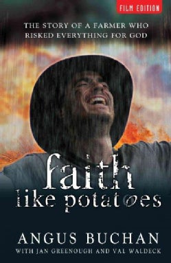 Faith Like Potatoes: The Story of a Farmer Who Risked Everything for God (Paperback)