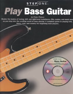 Play Bass Guitar: Master the Basics of Tuning, left-and Right-Hand Techniques, Fills Scales, and Much More as You Step Into t...