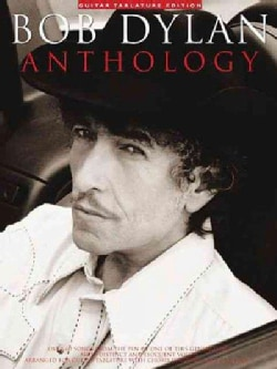 Bob Dylan Anthology: Over 60 Songs from the Pen of One of This Generation's Most Distinct and Eloquent Voices : A... (Paperback)